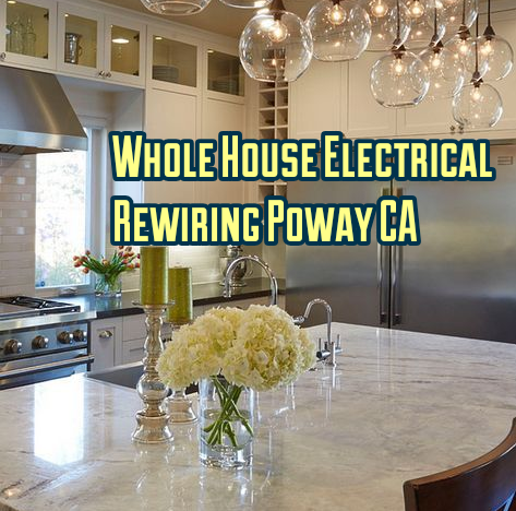 Whole House Electrical Rewiring Poway CA